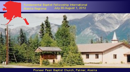 Alaska Regional Fellowship, Pioneer Peak Baptist Church, Palmer, AK