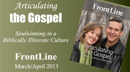 Articulating the Gospel: FrontLine Mar/Apr 2013