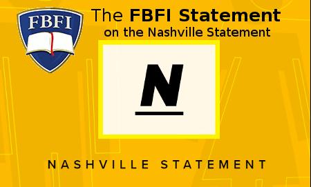 The FBFI statement on the Nashville Statement